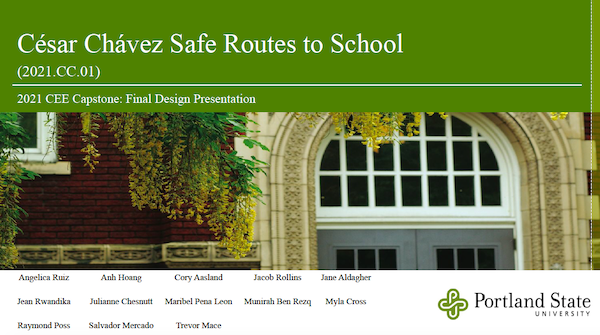 Screenshot of a document cover. Text reads: Cesar Chavez Safe Routes to SChool, 2021 CEE Capstone: Final Design Presentation.
