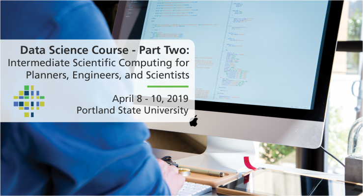 Data Science Course - Part 2: Intermediate Scientific Computing for Planners, Engineers, and Scientists with Tammy Lee and Joe Broach
