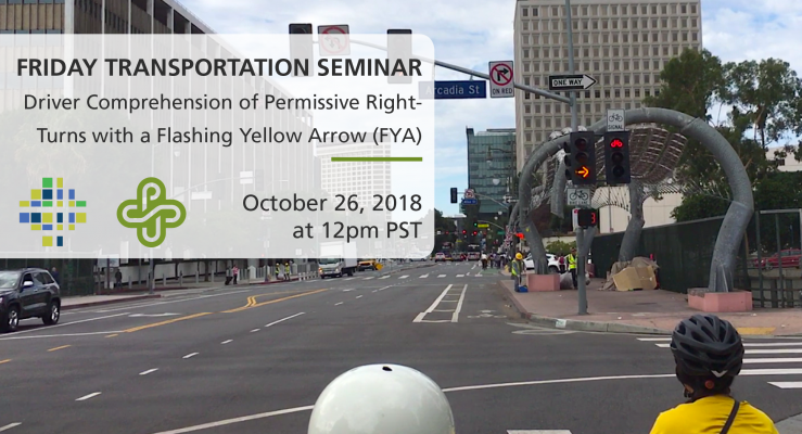 Friday Seminar at PSU on Oct 26th: Driver Comprehension of Permissive Right-Turns with a Flashing Yellow Arrow (FYA) (Chris Monsere and Dave Hurwitz)