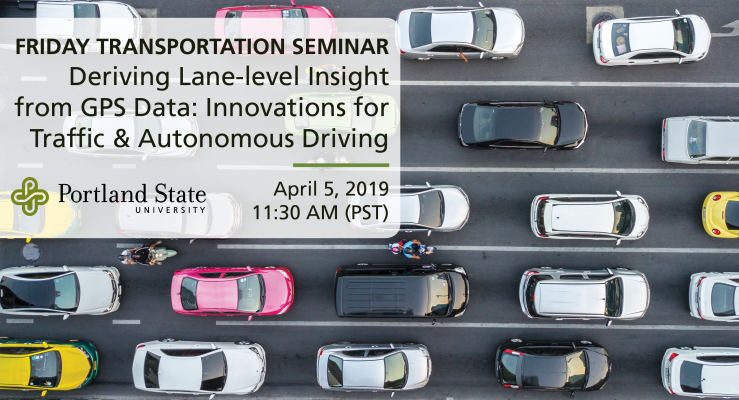 Friday Transportation Seminar at Portland State University featuring James Fowe, HERE Technologies