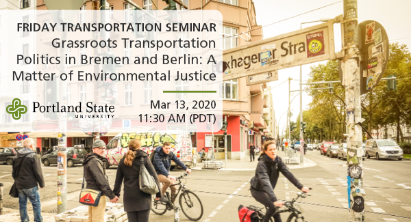 Friday Transportation Seminar: Grassroots Transportation Politics in Bremen and Berlin: A Matter of Social Justice