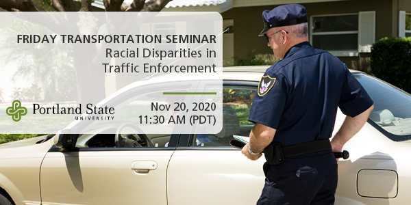 A police officer pulls over a driver at a traffic stop. Text reads: Friday Transportation Seminar Racial Disparities in Traffic Enforcement
