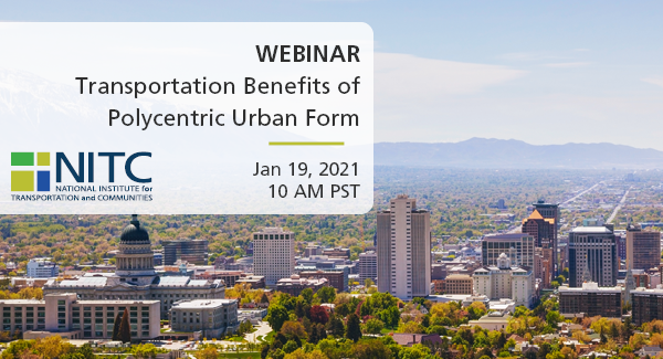 Image: Salt Lake City overview on a sunny day. Text reads: Transportation Benefits of Polycentric Urban Form, Jan 19, 2021.