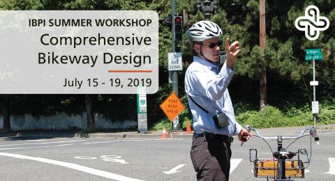IBPI Workshop at Portland State University - Comprehensive Bikeway Design