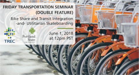 Friday Transportation Seminar at Portland State University - June 1, 2018