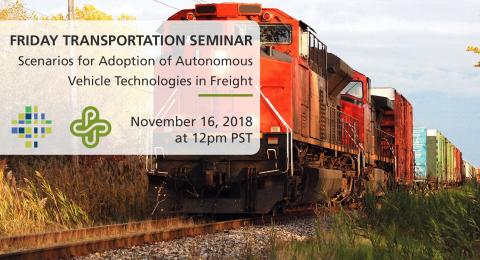 PSU Friday Transportation Seminar - Nov 16: Scenarios for Adoption of Autonomous Vehicle Technologies in Freight (Sabya Mishra)