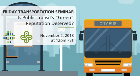 Friday Transportation Seminar at PSU - Is Public Transit's 'Green' Reputation Deserved? (Justin Beaudoin)