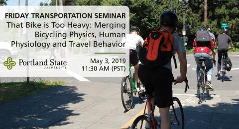 Friday Transportation Seminar at Portland State University featuring Alex Bigazzi, University of British Columbia