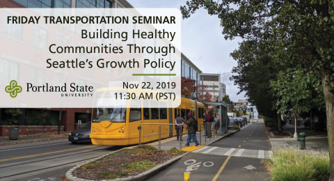 Friday Transportation Seminar at Portland State University featuring Dongho Chang, City of Seattle