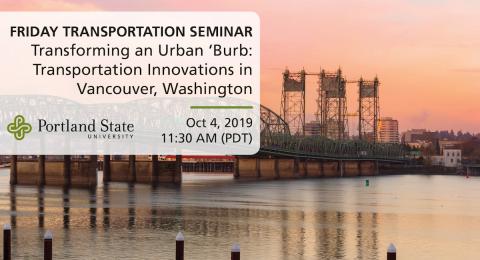 Transforming an Urban 'Burb: Transportation Innovations in Vancouver, Washington - Anna Dearman