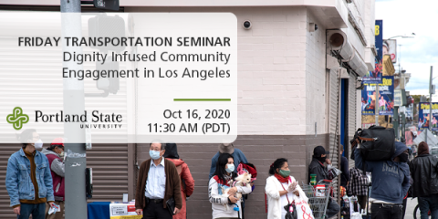 Image is of a crowd of people wearing face masks in Los Angeles during COVID-19 quarantine, waiting to cross the street. Text reads: Friday Transportation Seminar, Dignity Infused Community Engagement in Los Angeles