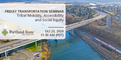 Image: Interstate 5 Bridge over the Snohomish River in Everett, Washington State, USA. Text reads: Friday Transportation Seminar Tribal Mobility Accessibility and Social Equity